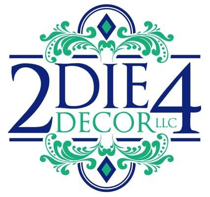 2 Die 4 Decor