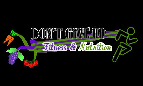 Don't Give Up Fitness & Nutrition