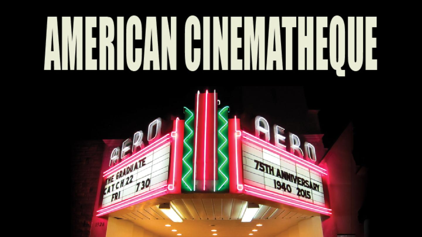 American Cinematheque (Aero Theatre, Egyptian Theatre)