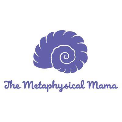 The Metaphysical Mama