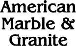 American Marble & Granite