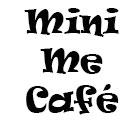 Mini Me Cafe