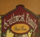 SOUTHWEST FAMILY STEAK HOUSE