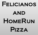 Felicianos and HomeRun Pizza
