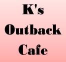 K's Outback Cafe