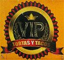 Tortas y Tacos VIP