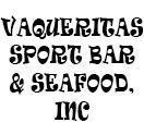 Vaqueritas Sport Bar & Seafood, Inc