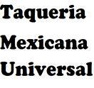 Taqueria Mexicana Universal