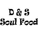 D & S Soul Food