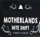 Motherland Nite Shift