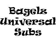 Bagelz Universal Subs