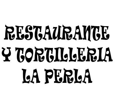 Restaurante y Tortilleria La Perla