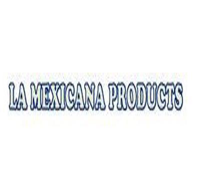 La Mexicana Products
