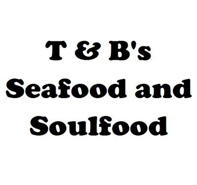 T & B's Seafood and Soulfood