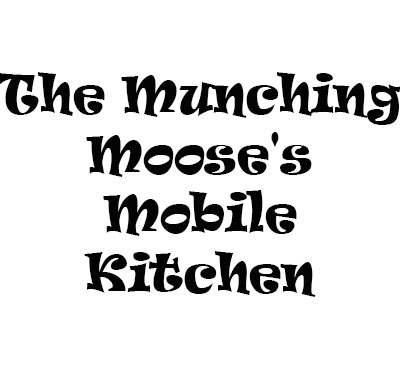 The Munching Moose's Mobile Kitchen