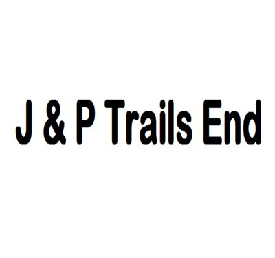 J & P Trails End