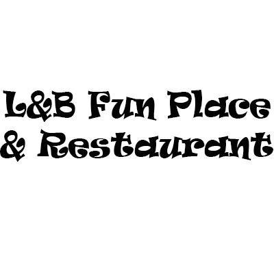 L&B; Fun Place & Restaurant