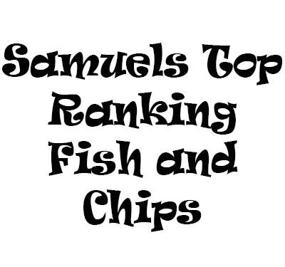 Samuels Top Ranking Fish and Chips