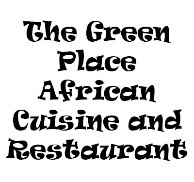 The Green Place African Cuisine and Restaurant