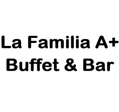 La Familia A+ Buffet & Bar