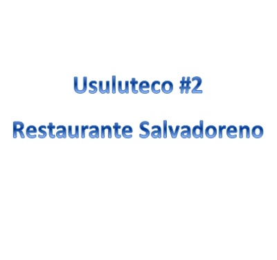 Usuluteco #2 Restaurante Salvadoreno