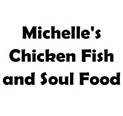 Michelle's Chicken Fish and Soul Food