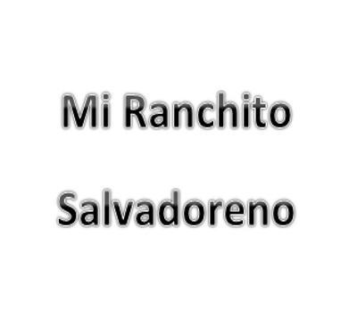 Mi Ranchito Salvadoreno