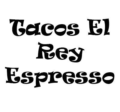 Tacos El Rey Espresso