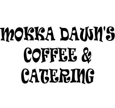 Mokka Dawn's Coffee & Catering