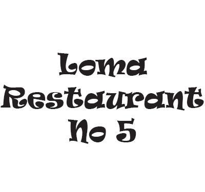 Loma Restaurant No 5