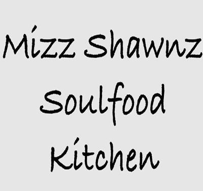 Mizz Shawnz Soulfood Kitchen