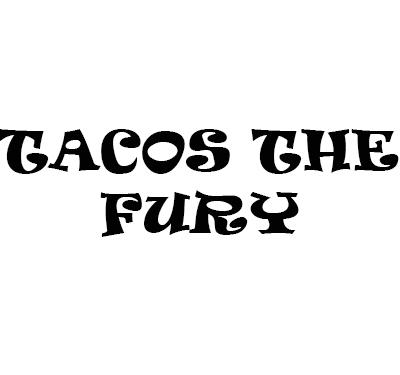 Tacos The Fury