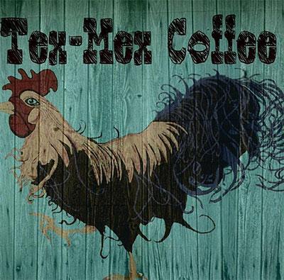 Tex-Mex Coffee