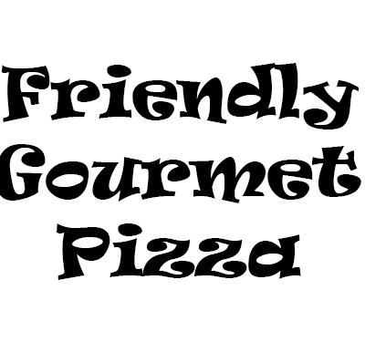 Friendly Gourmet Pizza