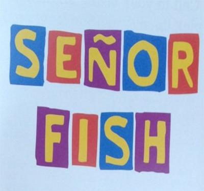 Senor Fish