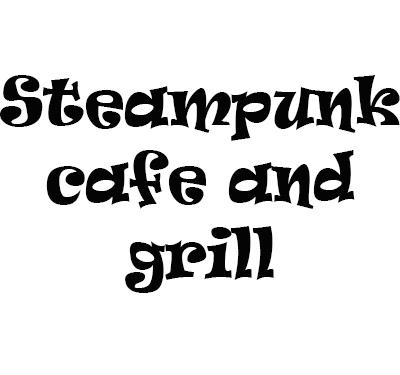 Steampunk Cafe and Grill