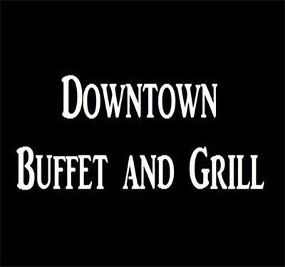 Downtown Buffet and Grill