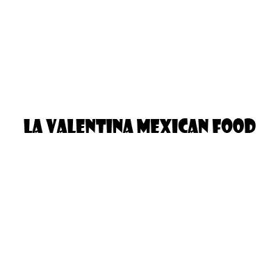 La Valentina Mexican Food