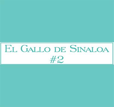 El Gallo de Sinaloa #2