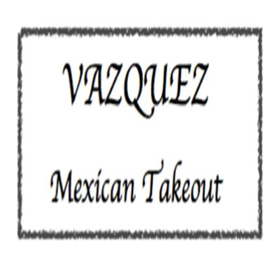 Vazquez Mexican Takeout