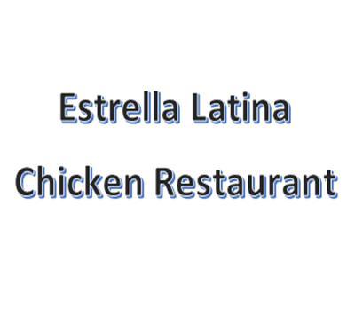 Estrella Latina Chicken Restaurant