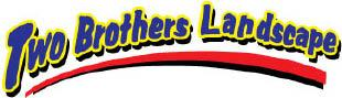 TWO BROTHERS LANDSCAPING & LAWN MAINTENANCE