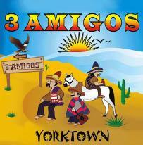 THREE AMIGOS (YORKTOWN)