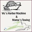 Vic's Harbor Machine & Mama's Towing
