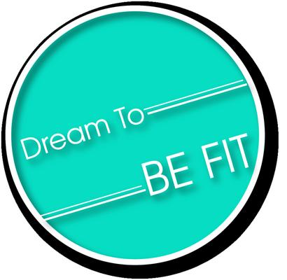 Dream To Be Fit