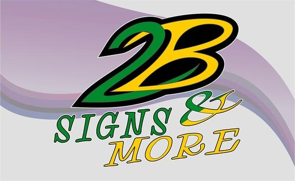 2B Signs & More