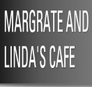 Margrate and Linda's Cafe