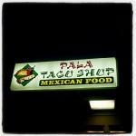 Pala Taco Shop