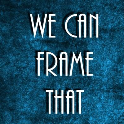 We Can Frame That