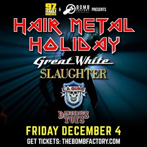 Hair Metal Holiday Featuring Great White & Slaughter